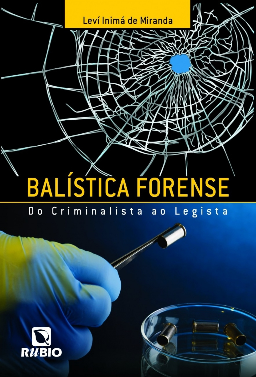 Balística Forense - Do Criminalista Ao Legista